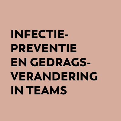 Infectiepreventie en gedragsverandering in teams